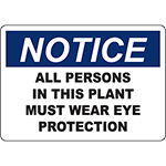 NOTICE All Persons In This Plant Must Wear Eye Protection Sign