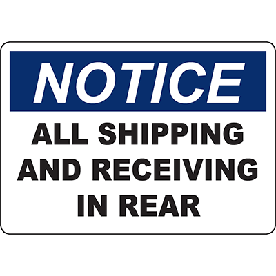NOTICE All Shipping And Receiving In Rear Sign
