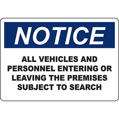 NOTICE Vehicles And Personnel Subject To Search Sign