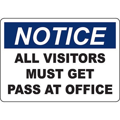 NOTICE All Visitors Must Get Pass At Office Sign