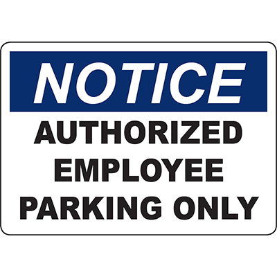 NOTICE Authorized Employee Parking Only Sign