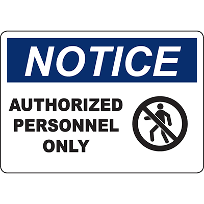 NOTICE Authorized Personnel Only Sign w/Symbol