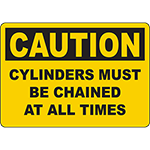 CAUTION Cylinders Must Be Chained At All Times Sign