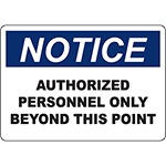 NOTICE Authorized Personnel Only Beyond This Point Sign