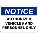 NOTICE Authorized Vehicles And Personnel Only Sign
