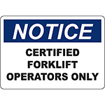 NOTICE Certified Forklift Operators Only Sign