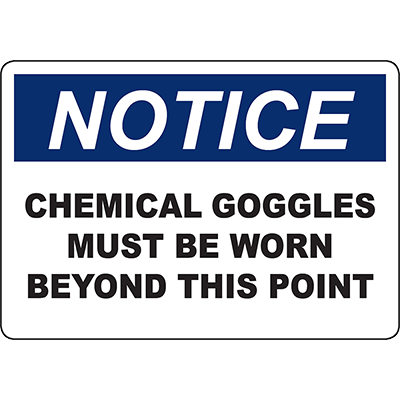 NOTICE Chemical Goggles Must Be Worn Beyond This Point Sign