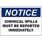 NOTICE Chemical Spills Must Be Reported Immediately Sign
