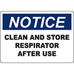 NOTICE Clean And Store Respirator After Use Sign