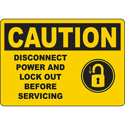 CAUTION Disconnect Power And Lock Out Before Servicing Sign