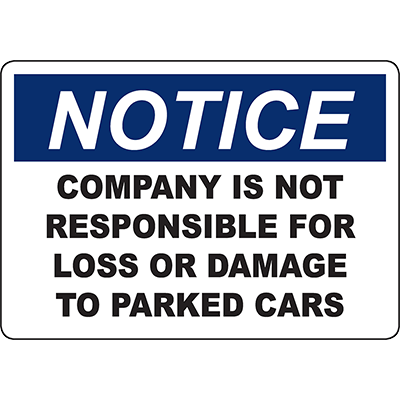 NOTICE Company Is Not Responsible For Damage Sign