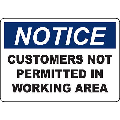 NOTICE Customers Not Permitted In Working Area Sign