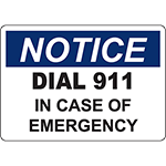 NOTICE Dial 911 In Case Of Emergency Sign