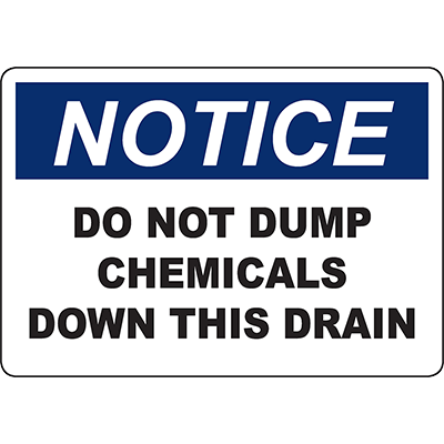 NOTICE Do Not Dump Chemicals Down This Drain Sign