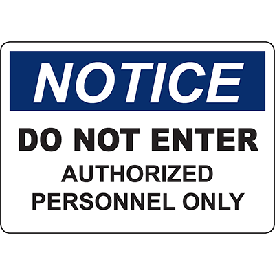 NOTICE Do Not Enter Authorized Personnel Only Sign