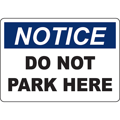 NOTICE Do Not Park Here Sign