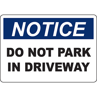 NOTICE Do Not Park In Driveway Sign