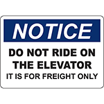 NOTICE Do Not Ride On The Elevator It Is For Freight Only Sign