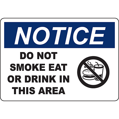 NOTICE Do Not Smoke Eat Or Drink In This Area Sign