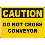 CAUTION Do Not Cross Conveyor Sign