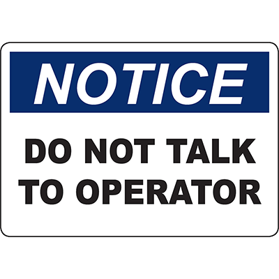 NOTICE Do Not Talk To Operator Sign