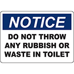 NOTICE Do Not Throw Any Rubbish Or Waste In Toilet Sign