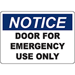 NOTICE Door For Emergency Use Only Sign