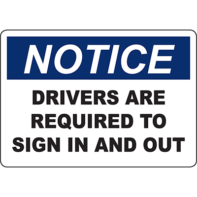 NOTICE Drivers Are Required To Sign In And Out Sign