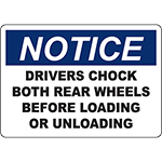 NOTICE Drivers Chock Wheels Before Unloading Sign