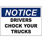 NOTICE Drivers Chock Your Trucks Sign