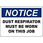 NOTICE Dust Respirator Must Be Worn On This Job Sign
