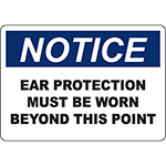NOTICE Ear Protection Must Be Worn Beyond This Point Sign
