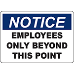 NOTICE Employees Only Beyond This Point Sign