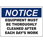 NOTICE Equipment Must Be Cleaned Each Day Sign