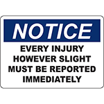 NOTICE Every Injury Must Be Reported Sign