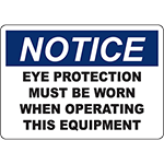 NOTICE Eye Protection Must Be Worn When Operating Sign