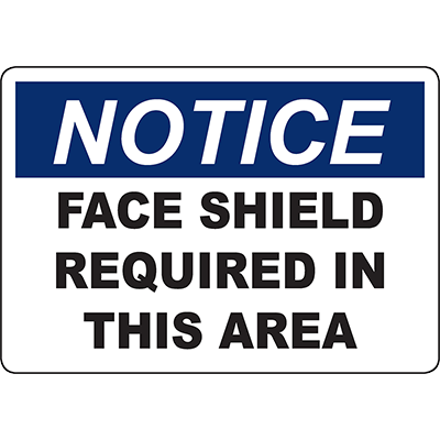 NOTICE Face Shield Required In This Area Sign