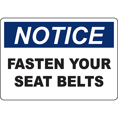 NOTICE Fasten Your Seat Belts Sign