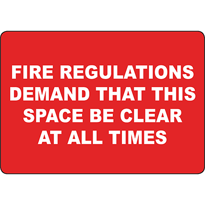 Fire Regulations Demand Space Be Clear Sign