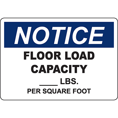 NOTICE Floor Load Capacity ____ Lbs Per Square Foot Sign
