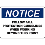 NOTICE Fall Protection Guidelines When Working Sign