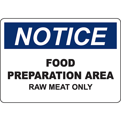 NOTICE Food Preparation Area Raw Meat Only Sign