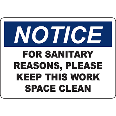 NOTICE For Sanitary Reasons, Please Keep This Work Space Clean Sign