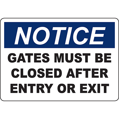 NOTICE Gates Must Be Closed After Entry Or Exit Sign
