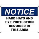 NOTICE Hard Hats And Eye Protection Required In This Area Sign