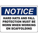 NOTICE Hard Hats And Fall Prot Must Be Worn Sign