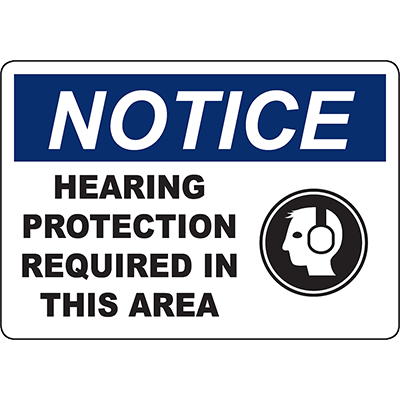 NOTICE Hearing Protection Required In This Area Sign