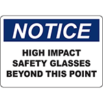NOTICE High Impact Safety Glasses Beyond This Point Sign