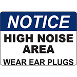 NOTICE High Noise Are Wear Ear Plugs Sign