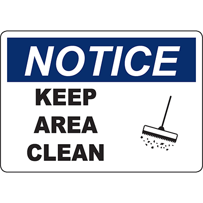 NOTICE Keep Area Clean Sign w/Symbol